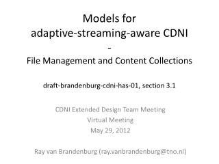Models for  adaptive -streaming-aware  CDNI - File Management  and  Content  Collections draft -brandenburg-cdni-has- 0