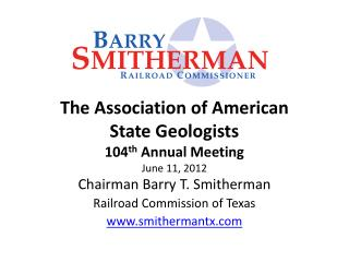The Association of American  State Geologists 104 th  Annual Meeting June 11, 2012