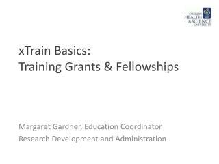 xTrain Basics: Training Grants & Fellowships