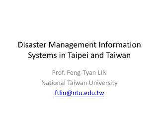 Disaster Management Information Systems in Taipei and Taiwan