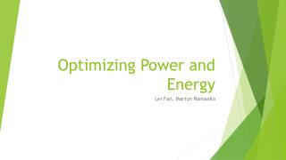 Optimizing Power and Energy