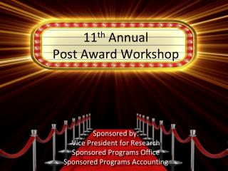 11 th  Annual  Post Award Workshop