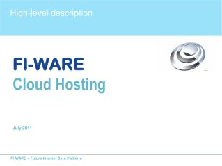 FI-WARE Cloud Hosting July 2011
