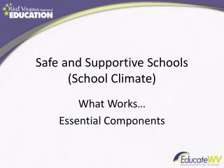 Safe and Supportive Schools (School Climate)