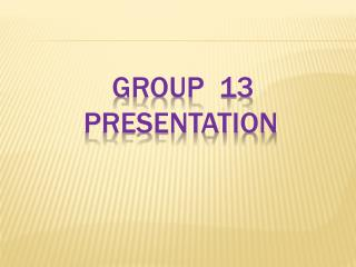 Group  13      presentation
