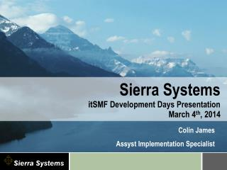 Sierra Systems itSMF  Development  Days  Presentation March 4 th , 2014