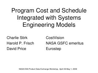 Program  Cost  and  Schedule Integrated  with  Systems Engineering Models