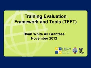 Training  Evaluation  Framework and Tools (TEFT)