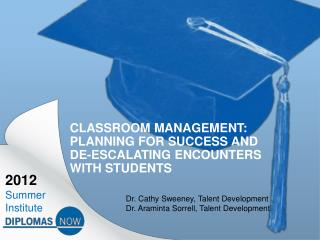 Classroom  Management:  Planning for Success and De-escalating Encounters with  Students