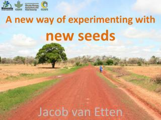 A new way of experimenting with  new  seeds