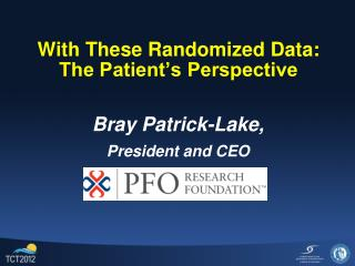 With These Randomized Data:  The Patient's Perspective