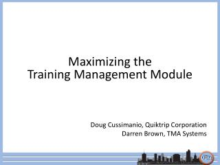 Maximizing the Training Management Module