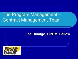 The Program Management � Contract Management Team