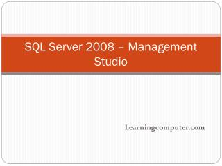 SQL Server 2008  �  M anagement  Studio