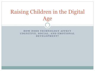 Raising Children in the Digital Age