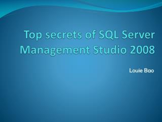 Top secrets of SQL Server Management Studio 2008