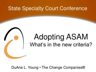 Adopting ASAM What's in the new criteria?