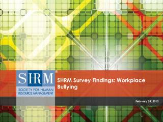 SHRM Survey Findings: Workplace Bullying