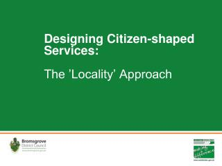 Designing Citizen-shaped Services: The 'Locality' Approach