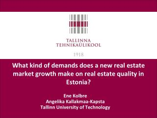 What kind of demands does a new real estate market growth make on real estate quality in Estonia?