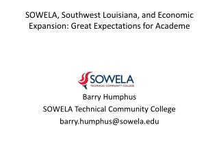 SOWELA, Southwest Louisiana, and Economic Expansion: Great Expectations for Academe