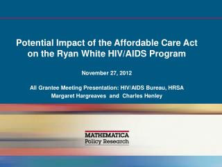 Potential Impact of the Affordable Care Act on the Ryan White HIV/AIDS Program