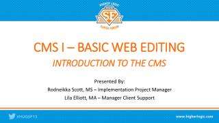 CMS I –  BASIC WEB  EDITING  INTRODUCTION TO THE CMS