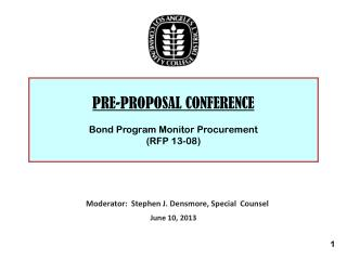 PRE-PROPOSAL CONFERENCE Bond Program Monitor Procurement (RFP 13-08)