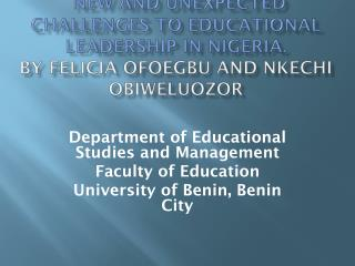 NEW AND UNEXPECTED CHALLENGES TO EDUCATIONAL LEADERSHIP IN NIGERIA. By Felicia  Ofoegbu  and  Nkechi Obiweluozor