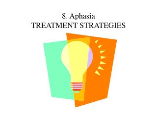 8. aphasia  treatment strategies