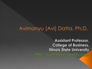 Avimanyu ( Avi ) Datta, Ph.D.