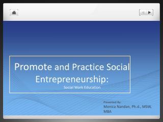 Promot e and Practice Social Entrepreneurship: