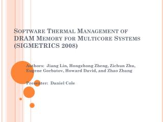 Software Thermal Management of DRAM Memory for  Multicore  Systems (SIGMETRICS 2008)