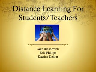 Distance Learning For Students/Teachers