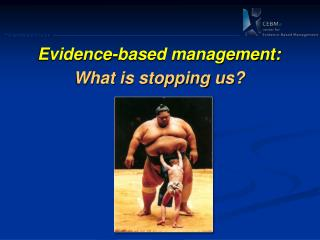 Evidence -based management: What is stopping us?