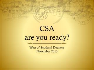 CSA  are you ready?