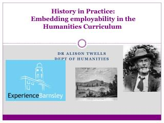 History in Practice:  Embedding employability in the Humanities Curriculum