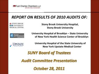 SUNY Board of Trustees  Audit Committee Presentation October 28, 2011