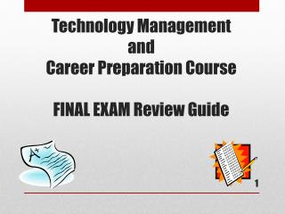 Technology Management and  Career Preparation Course FINAL EXAM Review Guide