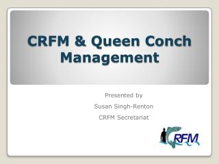 CRFM & Queen Conch Management