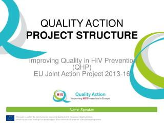 QUALITY ACTION PROJECT  STRUCTURE