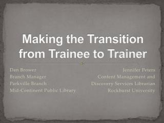 Making the Transition from Trainee to Trainer