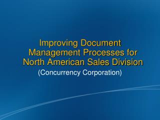 Improving Document Management Processes for North American Sales Division