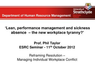 'Lean, performance management and sickness absence  – the new workplace tyranny?'