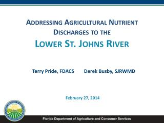 Addressing Agricultural Nutrient Discharges to the  Lower St. Johns River