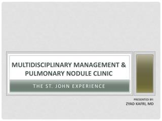 Multidisciplinary Management & Pulmonary Nodule Clinic