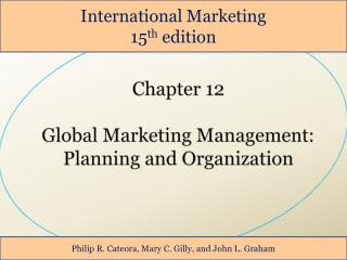 Chapter 12 Global Marketing Management: Planning and Organization