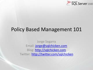 Policy Based Management 101