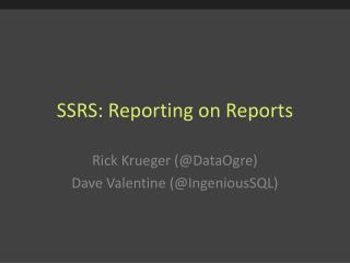 SSRS: Reporting on Reports