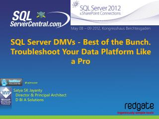 SQL Server DMVs -  Best of the Bunch.  Troubleshoot  Your Data Platform Like a  Pro